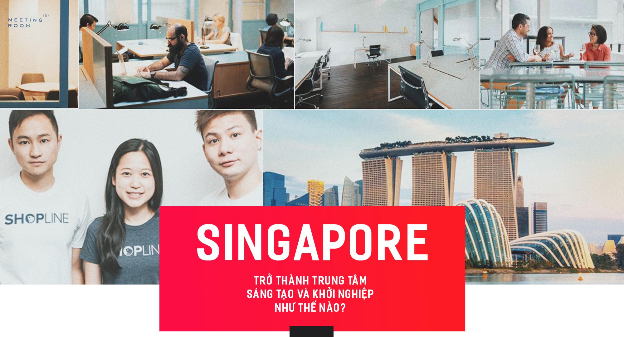 Singapore trở thành trung tâm về sáng tạo và khởi nghiệp như thế nào?