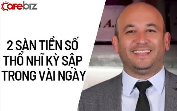 Thị trường tiền số Thổ Nhĩ Kỳ rung chuyển: Thêm 1 sàn giao dịch sụp đổ, CEO đã bị bắt để điều tra