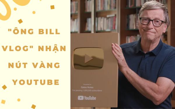 Bill Gates – YouTuber duy nhất trên thế giới có thể mua đứt YouTube, vừa nhận nút vàng sau 7 năm hoạt động, video