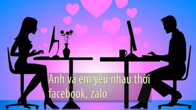Ngày nay, tình yêu đã có mạng xã hội zalo, facebook làm ông tơ bà nguyệt cho đôi chim câu tìm đến nhau.