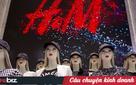 """Kỳ phùng địch thủ của Zara, không sở hữu nhà máy nào vẫn """"xâm chiếm"""" toàn thế giới, H&M đã làm gì với chuỗi cung ứng của họ?"""