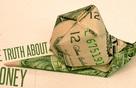 9 sự thật phũ phàng về tiền bạc mà con người phải học cách chấp nhận