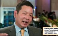 Ông Trương Gia Bình hé lộ cách FPT sẽ làm để đạt 1 tỷ USD doanh thu từ các thị trường nước ngoài