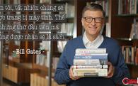 Bỏ Facebook đi và dành thời gian đọc những cuốn sách này để hiểu tại sao Elon Musk, Warren Buffett, Bill Gates đang đứng trên đỉnh thế giới