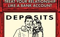 Muốn cuộc sống hôn nhân vững bền và hạnh phúc, hãy coi nó như... tài khoản ngân hàng