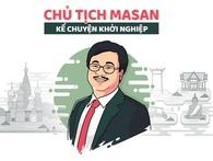 Chủ tịch Masan kể chuyện khởi nghiệp