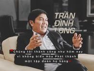 """Ông Trần Đình Long: """"Chúng tôi thành công như hôm nay vì không biến Hòa Phát thành một tập đoàn họ hàng"""""""