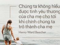 Ngày Vu lan báo hiếu, đọc những trích dẫn hay nhất về cha mẹ để biết yêu thương nhiều hơn