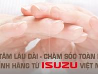 An tâm lâu dài – Chăm sóc toàn diện chính hãng từ Isuzu Việt Nam
