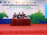TTC ký kết Biên bản ghi nhớ với Tập đoàn Mitr Phol (Thái Lan) và Viện nghiên cứu mía đường Vasantdada (Ấn Độ)