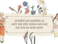 10 điều mà những ai mất mẹ ước rằng giá họ đã nói ra sớm hơn