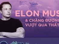 [Infographic] Elon Musk và chặng đường vượt qua thất bại