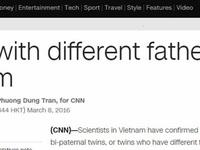 """Cặp song sinh khác bố tại Việt Nam làm """"sững sờ"""" các báo phương Tây"""