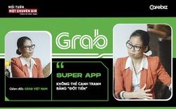 Giám đốc Grab Việt Nam: Super app không thể cạnh tranh bằng đốt tiền