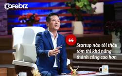 Từng chê Món Huế sập bởi NĐT tham lam thích chi phối, nhưng nay Shark Hưng quả quyết: 'Startup trên Shark Tank tôi thâu tóm hoặc chi phối thì khả năng thành công cao hơn!'