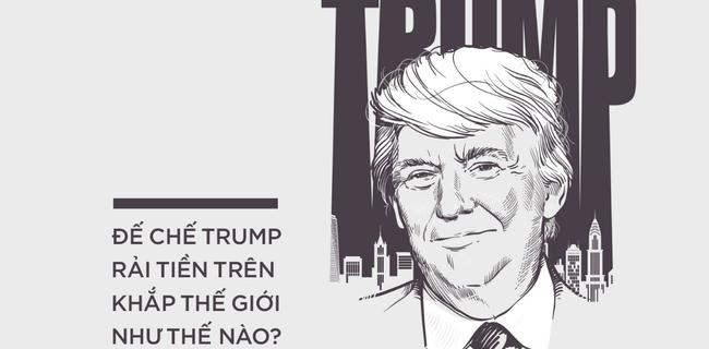 Đế chế Trump rải tiền trên thế giới như thế nào?
