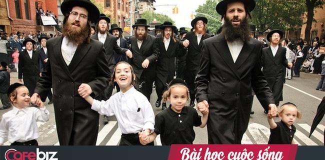 Câu nói của người Do Thái khiến nhiều người Việt giật mình: Cuộc sống là giáo án hay nhất, cha mẹ là người thầy tốt nhất!