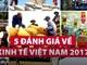 Bạn sẽ có một cái nhìn tổng quan thú vị về kinh tế Việt Nam 2017 sau khi đọc những đánh giá này