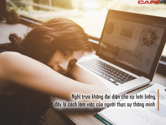 Ngủ trưa giờ không còn là đại diện cho sự lười biếng mà là cách làm việc của kẻ thông minh, nhưng bạn nhất định phải biết điều này  - Ảnh 2.