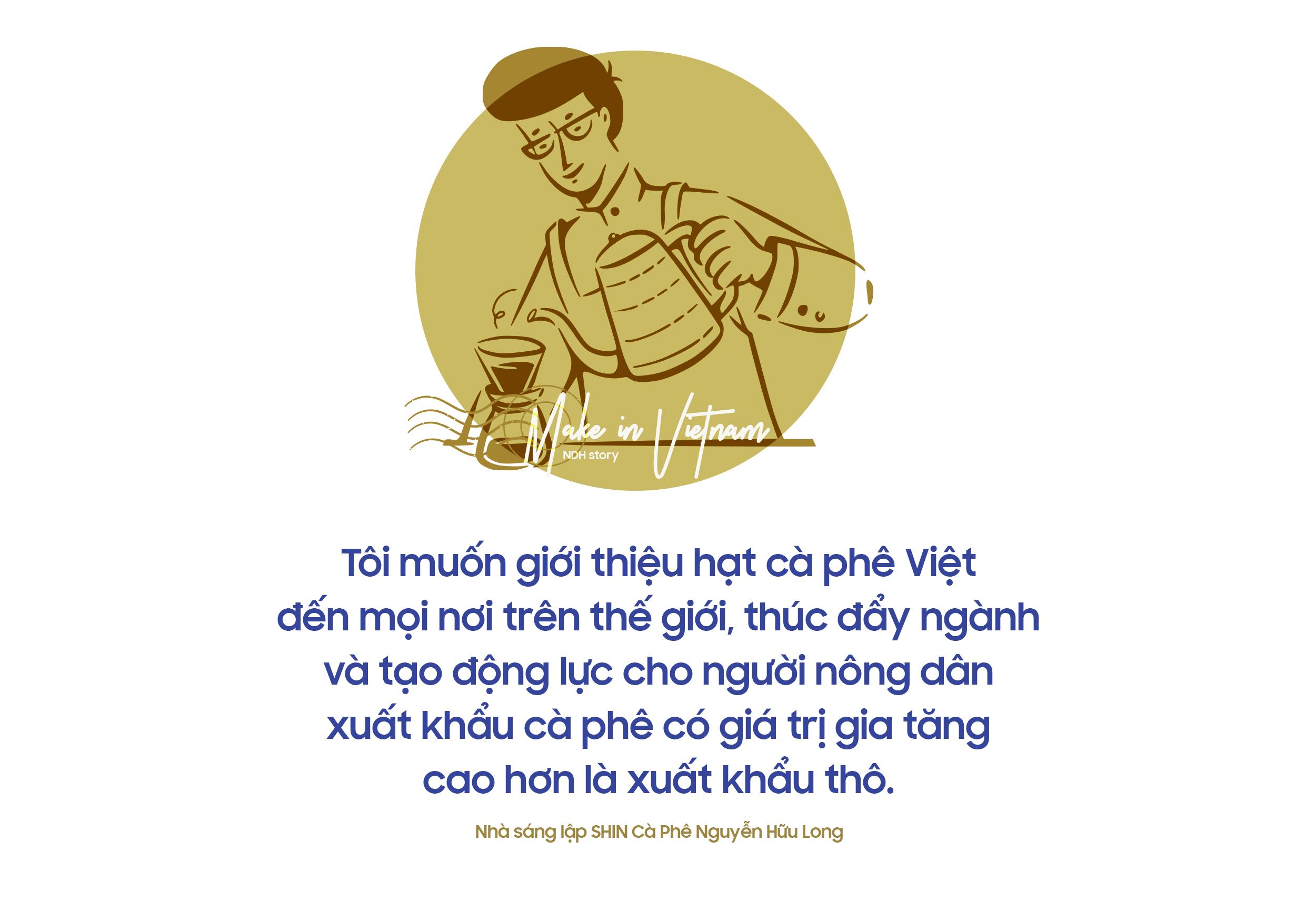 Nhà sáng lập SHIN Cà Phê Nguyễn Hữu Long: Hành trình nâng tầm cà phê thành sản vật quốc gia - Ảnh 10.