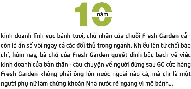 Chủ nhân bí ẩn của 60 cửa hàng Fresh Garden: Dân chứng khoán rẽ ngang vì mê bánh, 10 năm chưa chi một đồng cho Marketing - Ảnh 1.