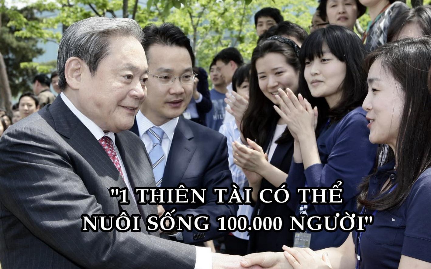 Cố Chủ tịch Samsung: '1 thiên tài có thể nuôi sống 100.000 người'