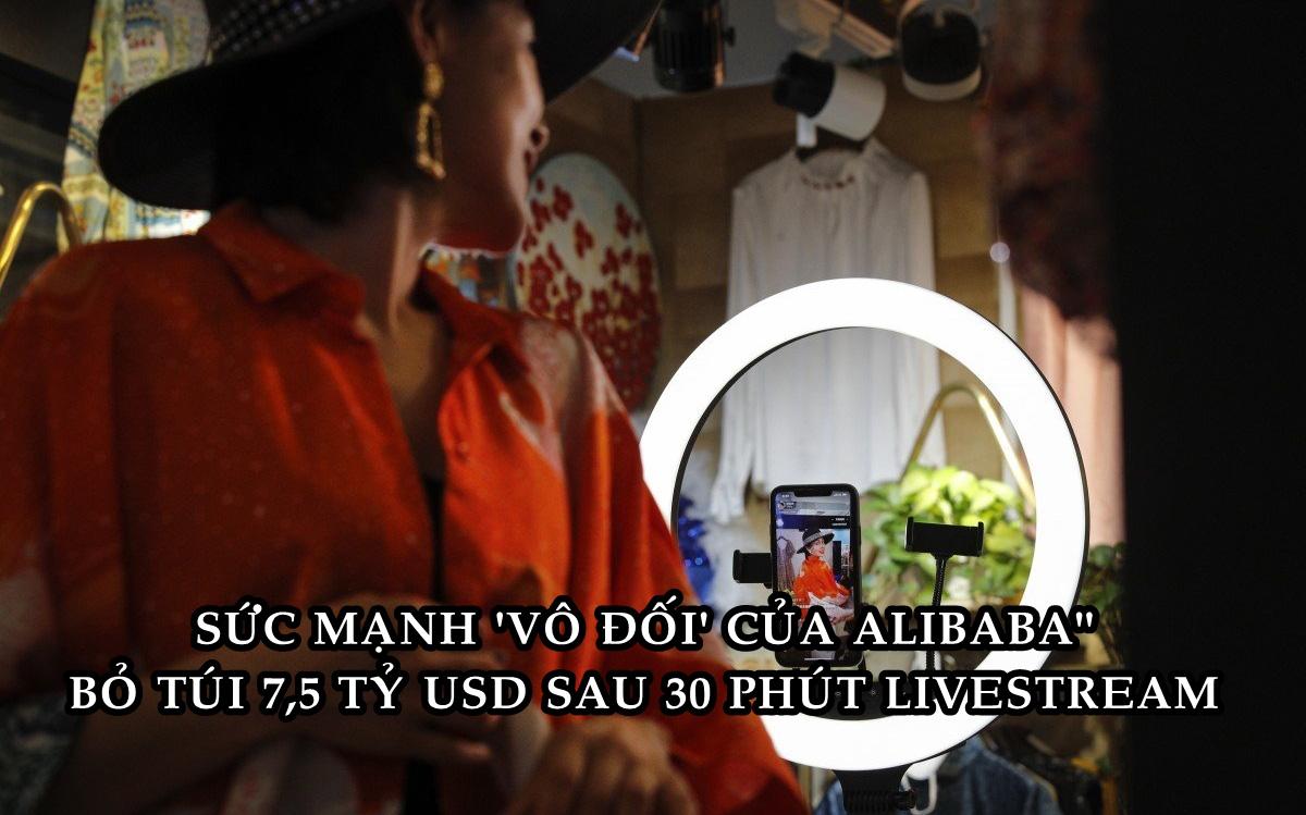 Bán hàng sớm trước Ngày độc thân, Alibaba bỏ túi 7,5 tỷ USD chỉ sau 30 phút livestream