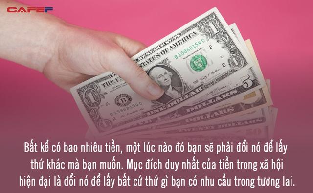 Coi tiền bạc là mục tiêu sống, cái giá phải trả đắt không tưởng: Sự giàu có người thông thái tìm kiếm chính là thứ mà nhiều người đang đánh đổi để kiếm tiền  - Ảnh 2.