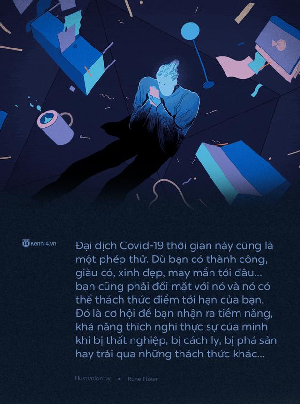 Dù bạn thành công, xinh đẹp hay thất bại, đại dịch Covid-19 cũng cho bạn nhận ra điểm tới hạn của chính mình  - Ảnh 4.