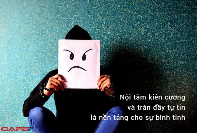 Tức giận là bản năng, tĩnh lặng mới là bản lĩnh: Chỉ kiểu người sở hữu điều này mới có thể ung dung tự tại - Ảnh 1.