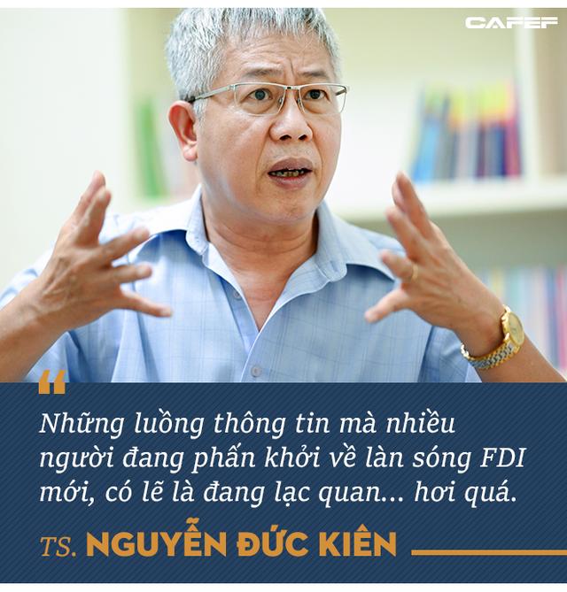 Tổ trưởng Tổ tư vấn của Thủ tướng: Phấn khởi về làn sóng FDI mới có lẽ là đang lạc quan... hơi quá! - Ảnh 4.