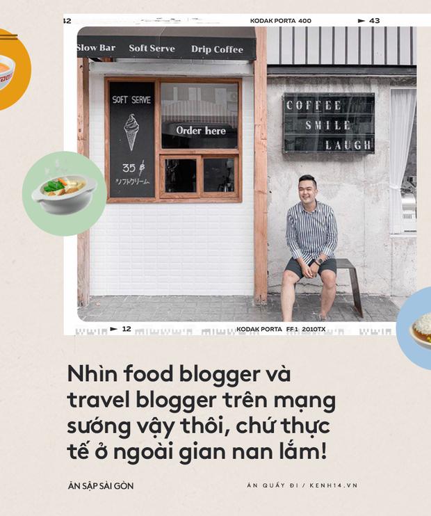 Thường xuyên bị... tào tháo rượt, tăng 10kg kể từ lúc làm food blogger: Ăn Sập Sài Gòn không hề sướng như mọi người nghĩ - Ảnh 11.