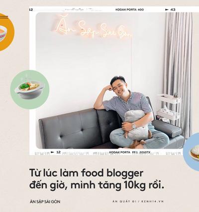 Thường xuyên bị... tào tháo rượt, tăng 10kg kể từ lúc làm food blogger: Ăn Sập Sài Gòn không hề sướng như mọi người nghĩ - Ảnh 6.