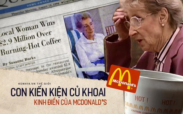 """Vụ kiện lịch sử và pha xử lý """"cồng kềnh"""" của ông trùm fast food McDonald's: Từ bà cụ bị bỏng vì một cốc cafe dẫn tới vụ án kinh điển, bồi thường cả triệu đô"""