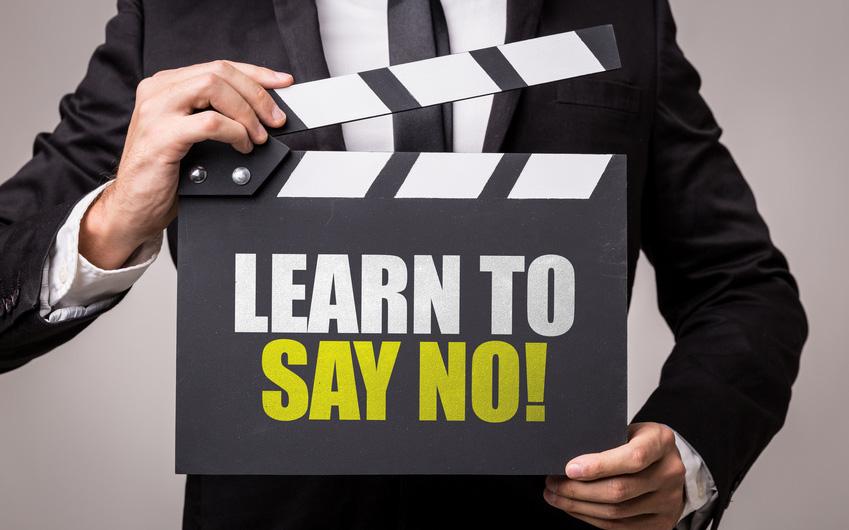 """Điều quan trọng nếu muốn sự nghiệp hay cuộc sống thành công: Biết cách nói """"Không!"""""""