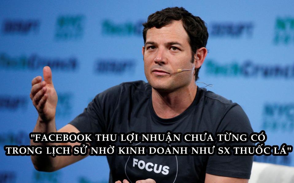 Cựu giám đốc kiếm tiền của Facebook: 'Chúng tôi cố tình khiến Facebook trở nên gây nghiện'