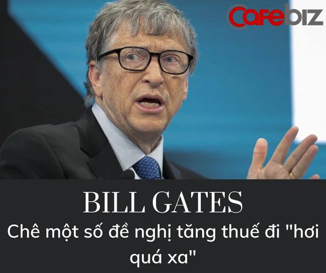 Mỹ tăng thuế nhà giàu để chống dịch Covid-19, tỷ phú Bill Gates chê hơi cao - Ảnh 1.