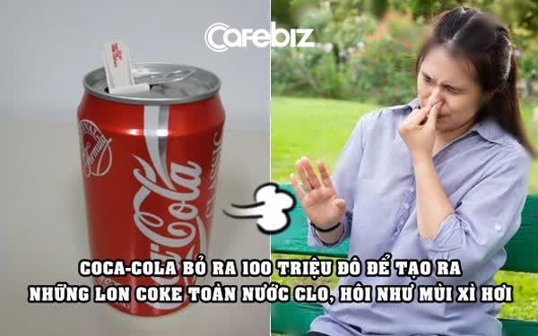 Chiến dịch marketing nhớ đời của Coca-Cola: Tung ra lon Coke chứa nước clo thối như mùi xì hơi, 'đốt sạch' 100 triệu USD trong 23 ngày