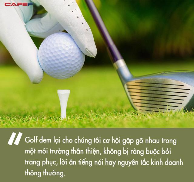Từng nghĩ đàm phán trên sân golf là trò vô bổ, CEO này đã thay đổi quan điểm sau trải nghiệm nhớ đời: Không phải ngẫu nhiên golf được giới doanh nhân giàu sang lựa chọn  - Ảnh 3.
