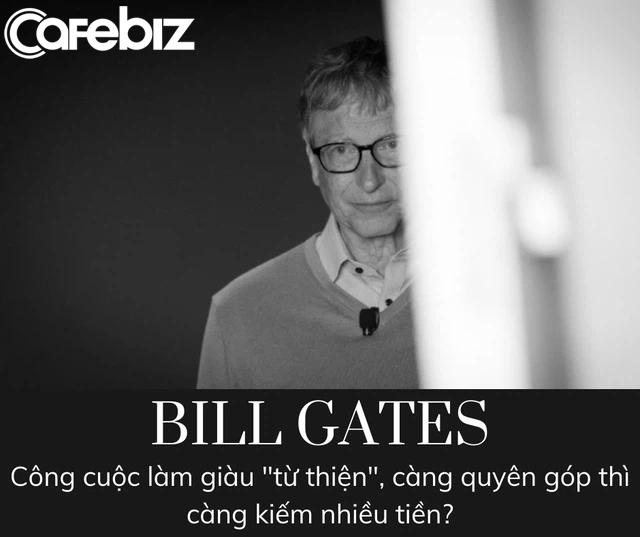 Quỹ từ thiện của Bill Gates: Bỏ ra 23,5 tỷ USD, thu về 28,5 tỷ USD - Ảnh 2.