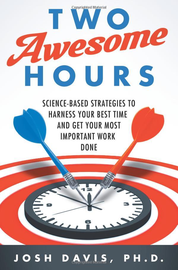 Làm sao để cho ra hiệu quả làm việc như 20 giờ chỉ trong vòng 2 giờ đồng hồ? - Ảnh 1.