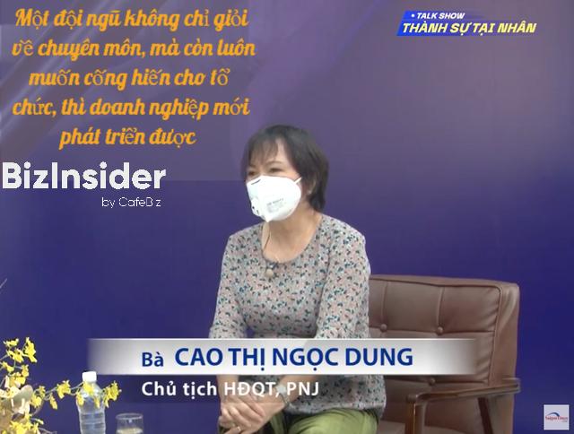"""Nữ tướng Cao Thị Ngọc Dung giải mã bí quyết xây dựng đội ngũ kế cận ở PNJ: Trọng đức hơn tài, sếp cấp cao chỉ ra """"điểm mù"""" và giúp nhân sự cấp trung """"xoá mù"""" - Ảnh 1."""