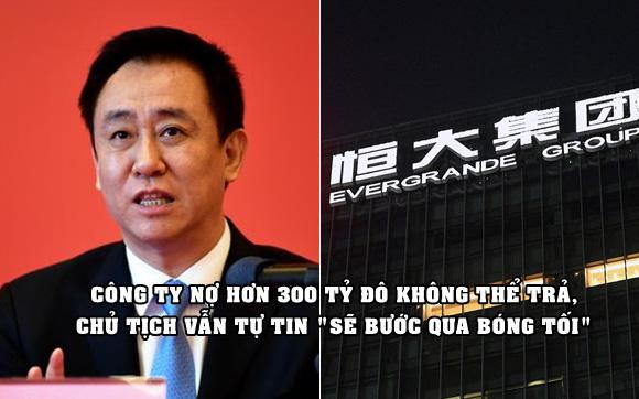 Evergrande nợ hơn 300 tỷ USD không thể trả, chủ tịch biên tâm thư gửi nhân viên đúng Tết Trung thu, khẳng định sẽ 'bước qua bóng tối'