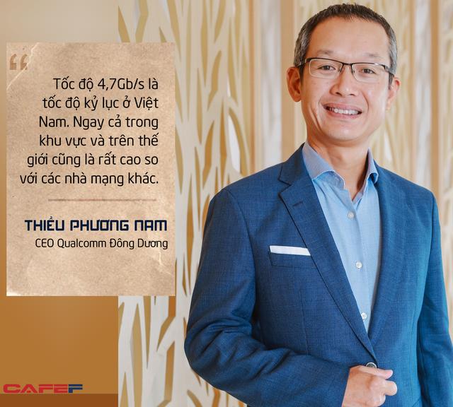 CEO Qualcomm Đông Dương: 'Tốc độ 5G kỷ lục tại Viettel Innovation Lab là bước tiến rất quan trọng trong thương mại hoá dịch vụ 5G Việt Nam'  - Ảnh 6.