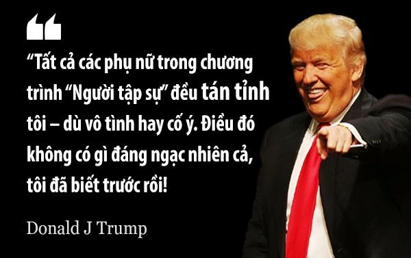 The Apprentice là chương trình mà Trump vừa là nhà sản xuất, vừa là người dẫn chương trình. Năm 2004 ông phát biểu câu này và khiến tất cả mọi người ngã ngửa.