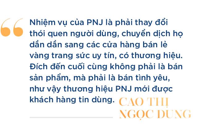 Bà Cao Thị Ngọc Dung: Từ cán bộ Nhà nước tới nữ tướng có tầm nhìn xa tới 2 thập kỷ, biến PNJ thành nhà bán lẻ trang sức số 1 Việt Nam - Ảnh 12.