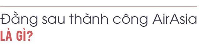 CEO AirAsia Tony Fernandes: Tôi không điên để bỏ qua thị trường Việt Nam! - Ảnh 10.