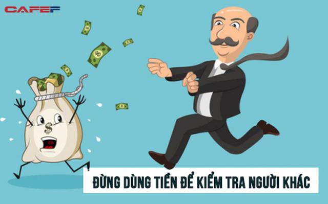 """6 điều bất kỳ ai cũng cần nhớ để không bao giờ trở thành """"nô lệ của đồng tiền"""": Người khôn ngoan hiểu rằng tiền chỉ là công cụ, cuộc sống có nhiều thứ cần làm hơn chỉ kiếm tiền - Ảnh 2."""