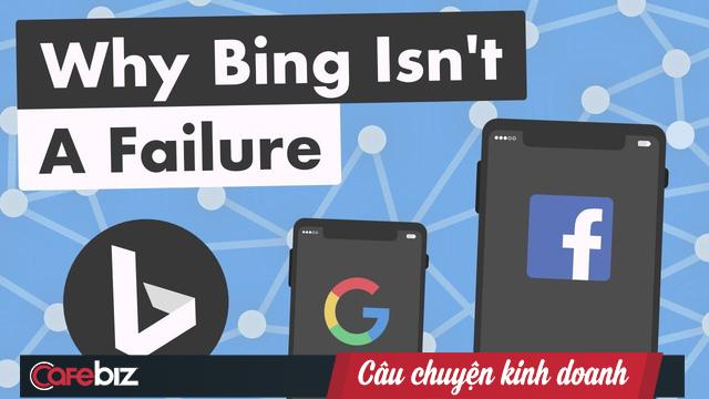 """Sự thật bất ngờ về Bing: Dù bị chế giễu nhưng Google vẫn """"khiếp sợ"""", đem về cho Microsoft hàng tỷ USD, dẫn đầu tương lai Internet - Ảnh 2."""