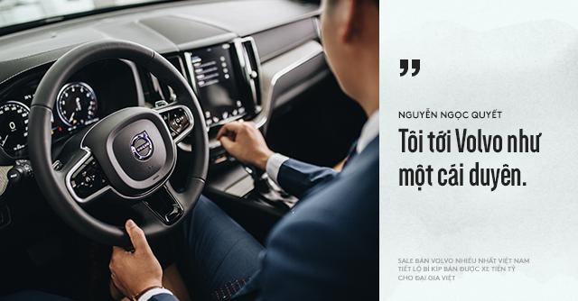 Salesman bán Volvo nhiều nhất Việt Nam tiết lộ bí kíp bán được xe tiền tỷ cho đại gia Việt - Ảnh 7.